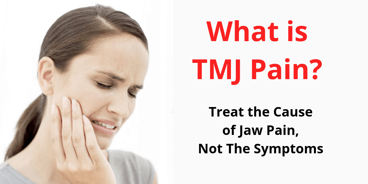 What Is Tmj Pain Treat The Cause Of Jaw Pain Not The Symptoms